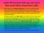 audio file formats that you can use in microsoft office powerpoint 20071