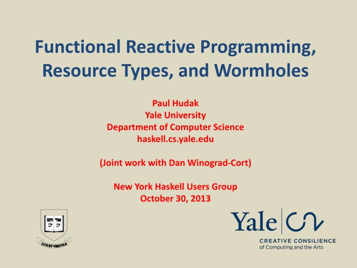 functional reactive programming resource types and wormholes n.