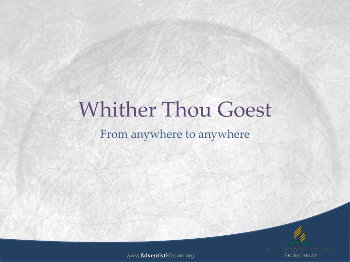 whither thou goest n.
