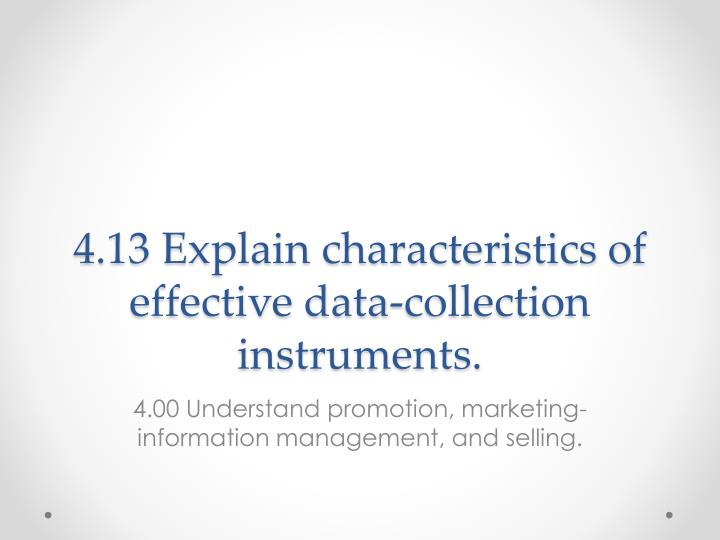 4 13 explain characteristics of effective data collection instruments n.