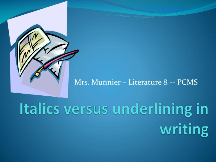 italics versus underlining in writing n.