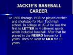 jackie s baseball career