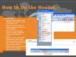how to do the header