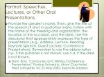 format speeches lectures or other oral presentations