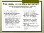 necessary information collection