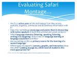 evaluating safari montage