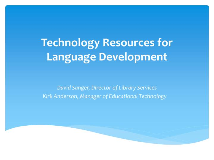technology resources for language development n.