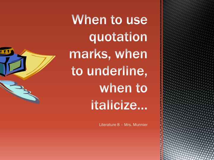 when to use quotation marks when to underline when to italicize n.