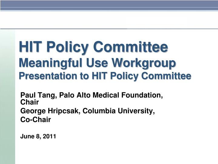 hit policy committee meaningful use workgroup presentation to hit policy committee n.