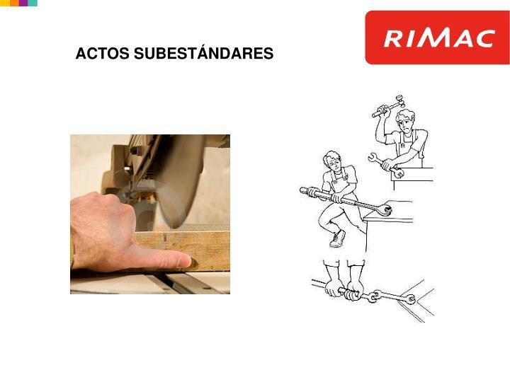 ACTOS SUBESTÁNDARES