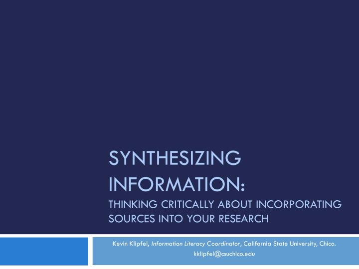 synthesizing information thinking critically about incorporating sources into your research n.