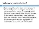 when do you synthesize