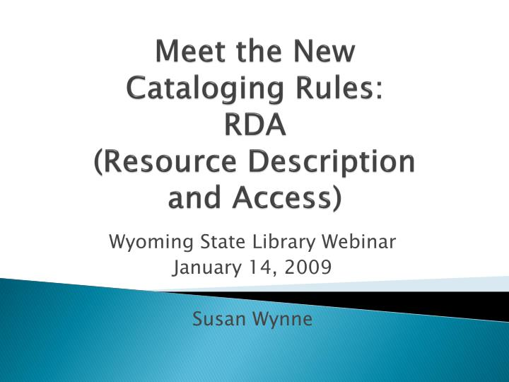meet the new cataloging rules rda resource description and access n.