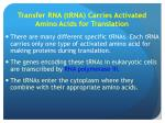 transfer rna trna carries activated amino acids for translation1