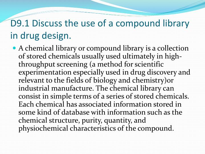 D9 1 discuss the use of a compound library in drug design1