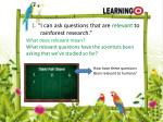 1 i can ask questions that are relevant to rainforest research