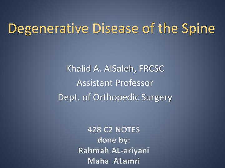 degenerative disease of the spine n.