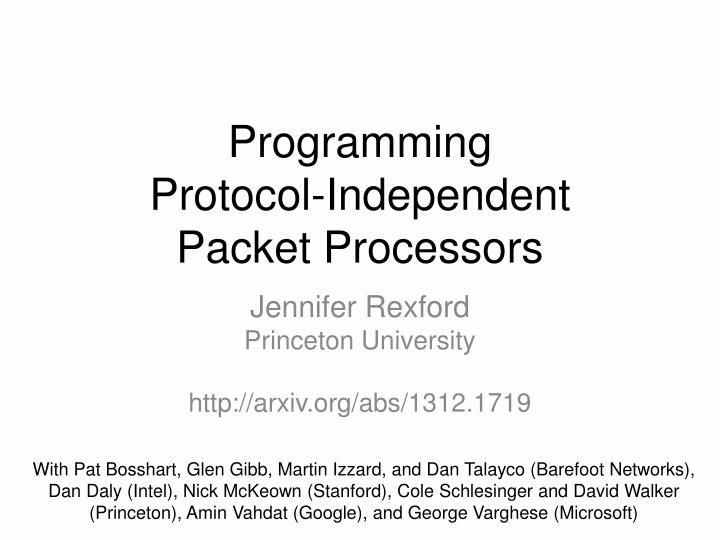 programming protocol independent packet processors n.