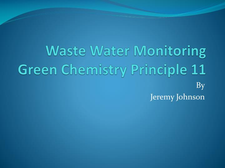 waste water monitoring green c hemistry principle 11 n.