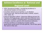 achieve excellence at national and regional level