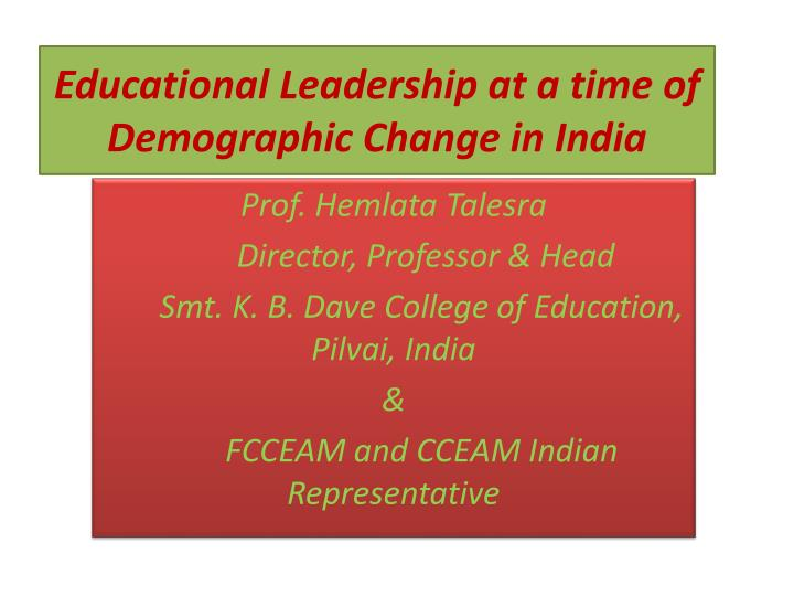 educational leadership at a time of demographic change in india n.