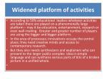 widened platform of activities