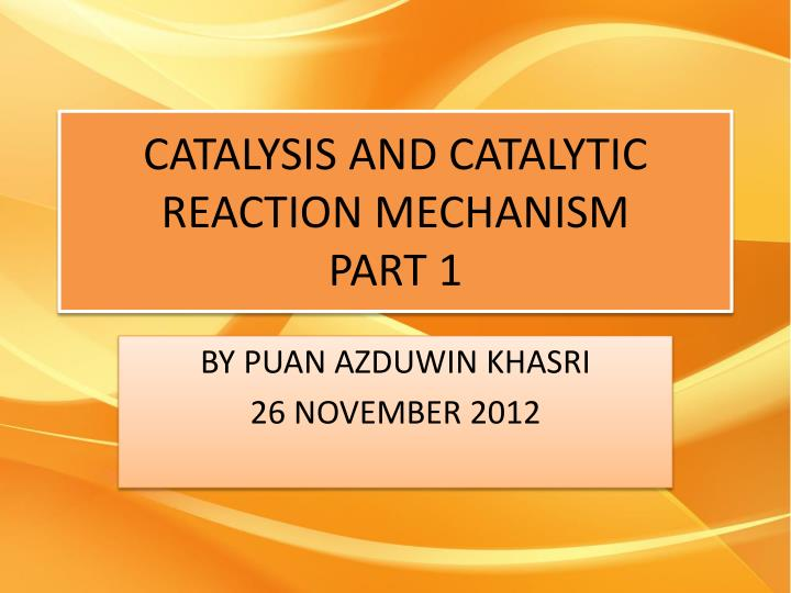 catalysis and catalytic reaction mechanism part 1 n.