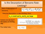 is the desorption of benzene rate limiting
