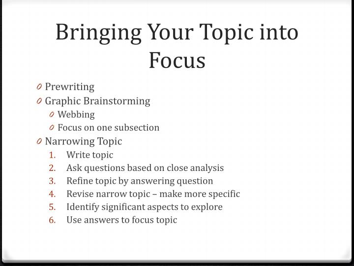 Bringing Your Topic into Focus