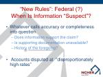 new rules federal when is information suspect