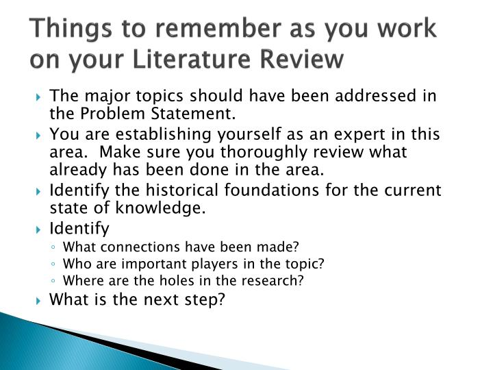 Things to remember as you work on your Literature Review