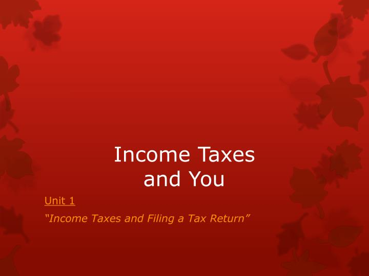 income taxes and you n.