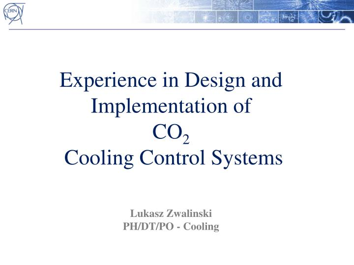 experience in design and implementation of co 2 cooling control systems n.