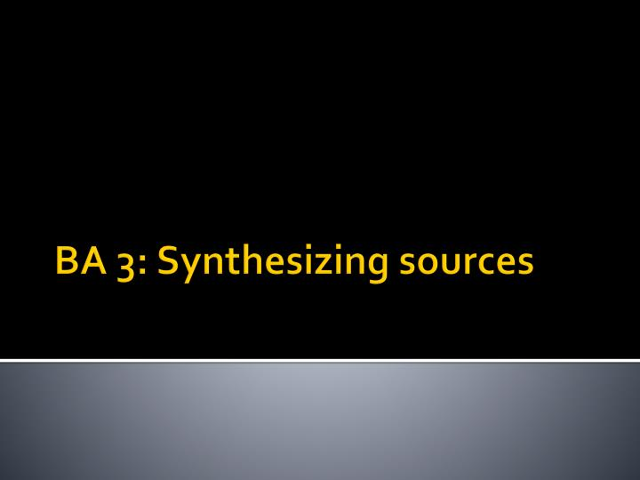 ba 3 synthesizing sources n.