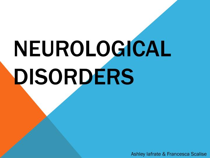 neurological disorders n.