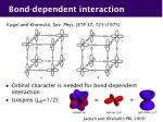 bond dependent interaction