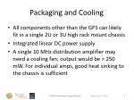 packaging and cooling