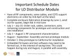 important schedule dates for lo distributor module