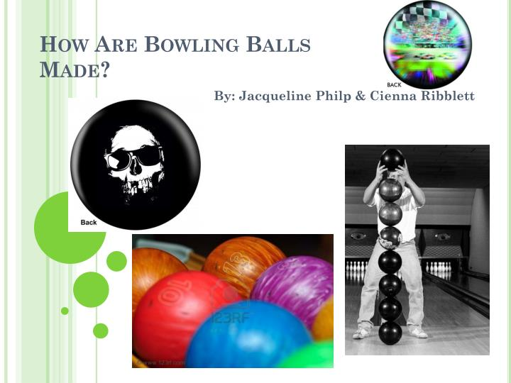 how are bowling balls made n.