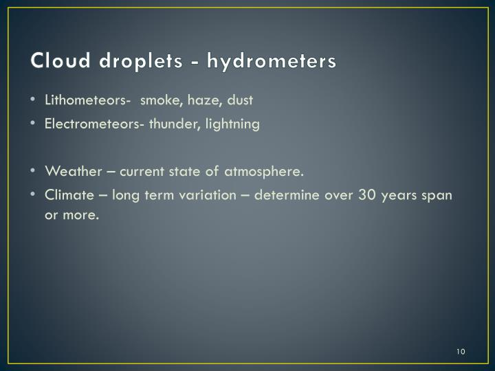 Cloud droplets - hydrometers