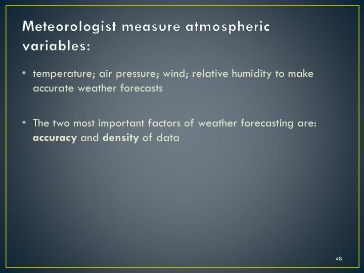 Meteorologist measure atmospheric