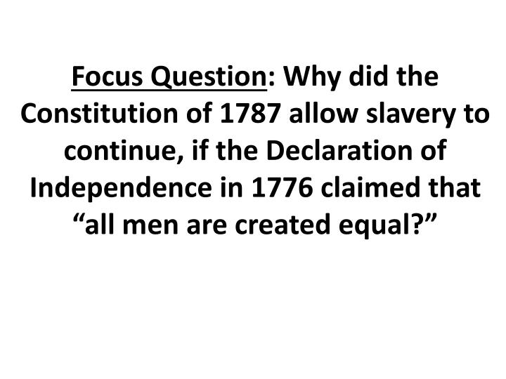 an analysis of slavery and economics in the declaration of independence The declaration of independence and the debate over slavery when thomas jefferson included a passage attacking slavery in his draft of the declaration of independence it initiated the most intense debate among the delegates gathered at philadelphia in the spring and early summer of 1776.