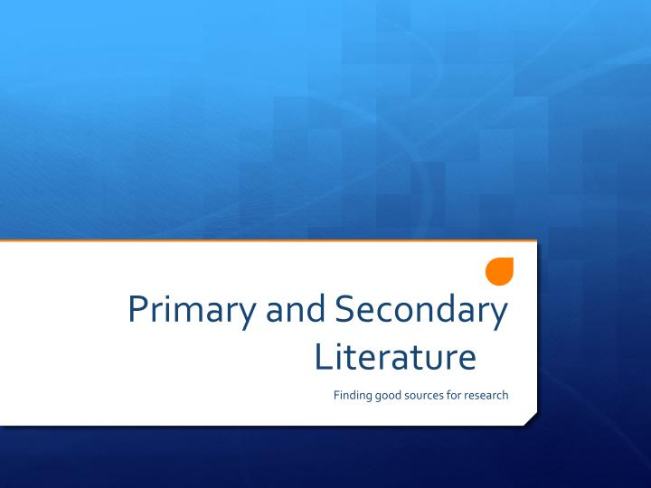 primary and secondary literature n.