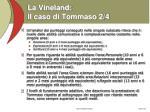 la vineland il caso di tommaso 2 4