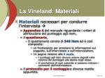 la vineland materiali