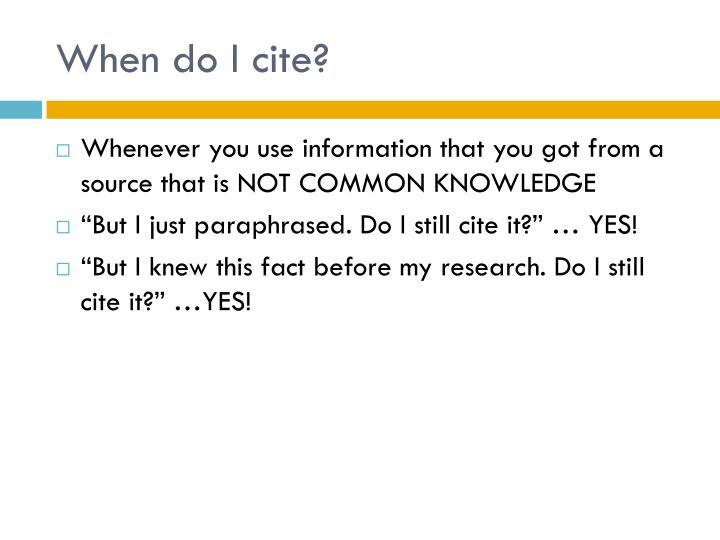 When do I cite?