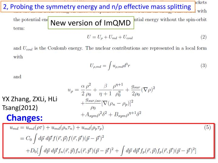 2, Probing the symmetry energy and n/p effective mass splitting