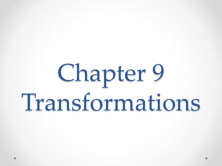 chapter 9 transformations n.