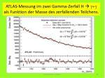atlas messung im zwei gamma zerfall h g g als funktion der masse des zerfallenden teilchens