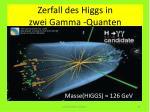 zerfall des higgs in zwei gamma quanten